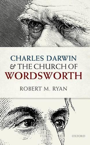 Charles Darwin and the Church of Wordsworth - Oxford English Monographs (Hardback)