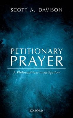 Petitionary Prayer: A Philosophical Investigation (Hardback)