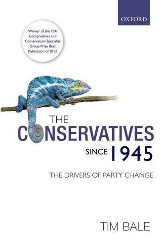 The Conservatives since 1945: The Drivers of Party Change (Paperback)