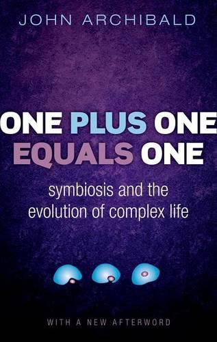 One Plus One Equals One: Symbiosis and the evolution of complex life (Paperback)