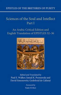 Sciences of the Soul and Intellect, Part I: An Arabic Critical Edition and English Translation of Epistles 32-36 - Epistles of the Brethren of Purity (Hardback)
