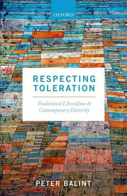 Respecting Toleration: Traditional Liberalism and Contemporary Diversity (Hardback)