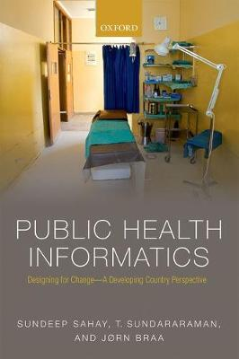 Public Health Informatics: Designing for change - a developing country perspective (Paperback)