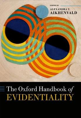 The Oxford Handbook of Evidentiality - Oxford Handbooks (Hardback)