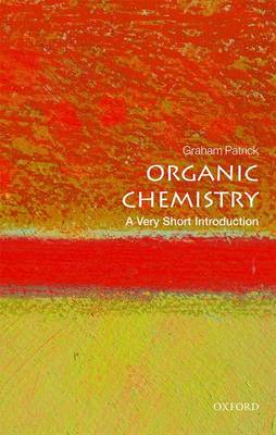 Organic Chemistry: A Very Short Introduction - Very Short Introductions (Paperback)