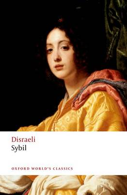 Sybil: or The Two Nations - Oxford World's Classics (Paperback)