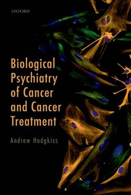 Biological Psychiatry of Cancer and Cancer Treatment (Paperback)
