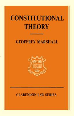 Constitutional Theory - Clarendon Law Series (Paperback)