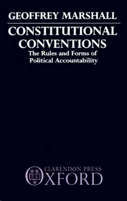 Constitutional Conventions: The Rules and Forms of Political Accountability (Paperback)