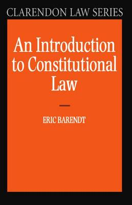 An Introduction to Constitutional Law - Clarendon Law Series (Paperback)