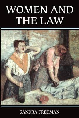 Women and the Law - Oxford Monographs on Labour Law (Paperback)