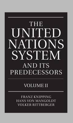 The United Nations System and Its Predecessors: Volume II: Predecessors of the United Nations - The United Nations System and Its Predecessors (Hardback)