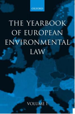 Yearbook of European Environmental Law: Volume One - Yearbook of European Environmental Law (Hardback)