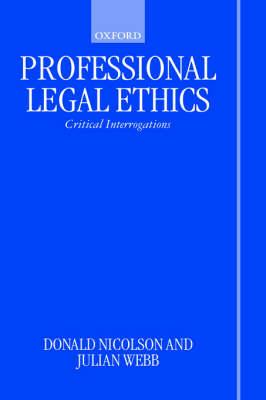 Professional Legal Ethics: Critical Interrogations (Hardback)