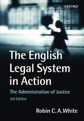 The English Legal System in Action: The Administration of Justice (Paperback)