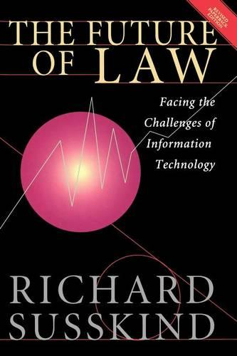 The Future of Law: Facing the Challenges of Information Technology (Paperback)