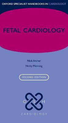Fetal Cardiology - Oxford Specialist Handbooks in Cardiology (Paperback)