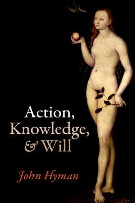 Action, Knowledge, and Will (Paperback)