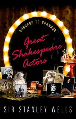 Great Shakespeare Actors: Burbage to Branagh (Paperback)