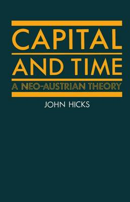 Capital and Time: A Neo-Austrian Theory (Paperback)