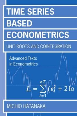 Time-Series-Based Econometrics: Unit Roots and Co-integrations - Advanced Texts in Econometrics (Paperback)