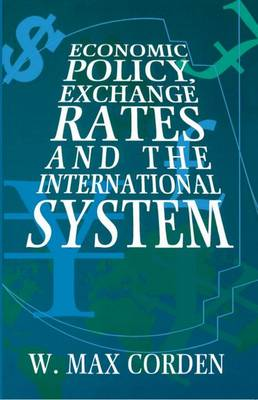 Economic Policy, Exchange Rates, and the International System (Paperback)