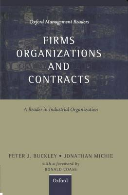 Firms, Organizations and Contracts: A Reader in Industrial Organization - Oxford Management Readers (Hardback)