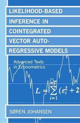 Likelihood-Based Inference in Cointegrated Vector Autoregressive Models - Advanced Texts in Econometrics (Paperback)