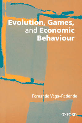Evolution, Games, and Economic Behaviour (Paperback)
