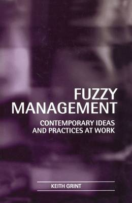 Fuzzy Management: Contemporary Ideas and Practices at Work (Hardback)