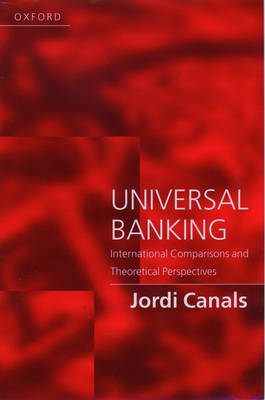 Universal Banking: International Comparisons and Theoretical Perspectives (Paperback)