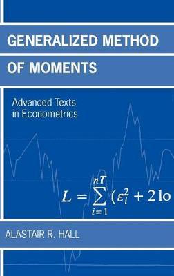Generalized Method of Moments - Advanced Texts in Econometrics (Hardback)