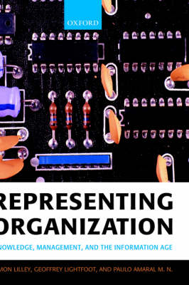 Representing Organization: Knowledge, Management, and the Information Age (Hardback)