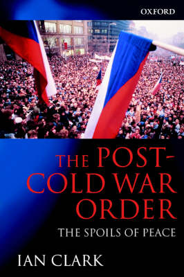 "globalization and the post cold war order by ian clark Introduction to international relations 33 globalization, political community, and order ian clark, ch 33, ""globalization and the post-cold war order."