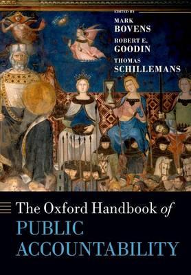 The Oxford Handbook of Public Accountability - Oxford Handbooks (Paperback)
