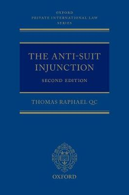 The Anti-Suit Injunction - Oxford Private International Law Series (Hardback)