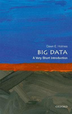 Big Data: A Very Short Introduction - Very Short Introductions (Paperback)