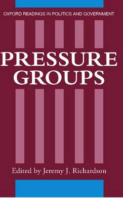 Pressure Groups - Oxford Readings in Politics and Government (Paperback)