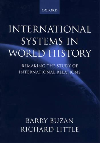 International Systems in World History: Remaking the Study of International Relations (Paperback)