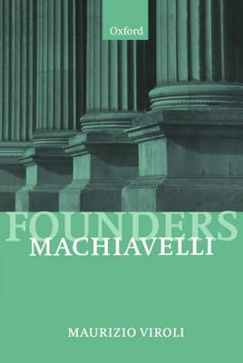 Machiavelli - Founders of Modern Political and Social Thought (Paperback)