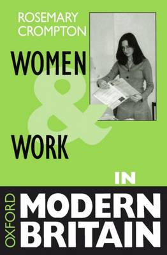 Women and Work in Modern Britain - Oxford Modern Britain (Paperback)