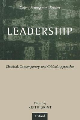 Leadership: Classical, Contemporary, and Critical Approaches - Oxford Management Readers (Paperback)
