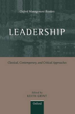 Leadership: Classical, Contemporary, and Critical Approaches - Oxford Management Readers (Hardback)