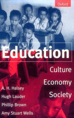 Education: Culture, Economy, and Society (Paperback)
