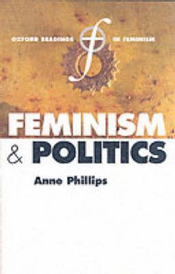 Feminism and Politics - Oxford Readings in Feminism (Paperback)