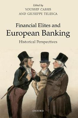 Financial Elites and European Banking: Historical Perspectives (Hardback)