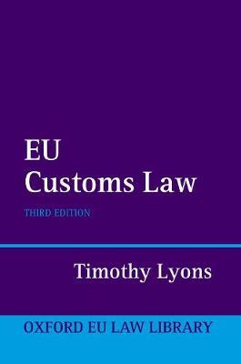EU Customs Law - Oxford European Union Law Library (Hardback)
