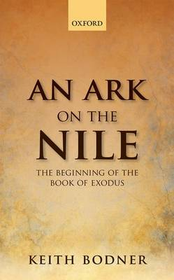 An Ark on the Nile: Beginning of the Book of Exodus (Hardback)