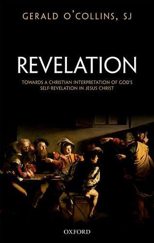Revelation: Towards a Christian Interpretation of God's Self-Revelation in Jesus Christ (Hardback)