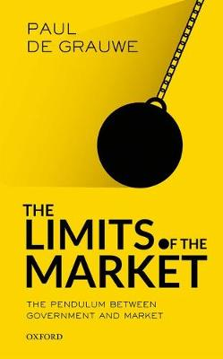 The Limits of the Market: The Pendulum Between Government and Market (Hardback)